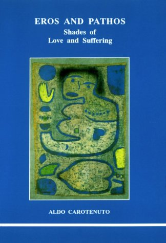 9780919123397: Eros and Pathos: Shades of Love and Suffering (Studies in Jungian Psychology by Jungian Analysts)