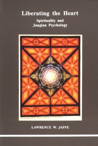9780919123434: Liberating the Heart: Spirituality and Jungian Psychology (Studies in Jungian Psychology by Jungian Analysts)