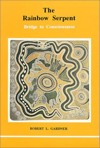9780919123465: The Rainbow Serpent: Bridge to Consciousness (Studies in Jungian Psychology)
