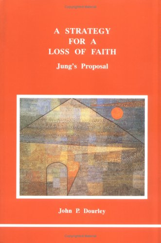 9780919123571: A Strategy for a Loss of Faith: Jung's Proposal (Studies in Jungian Psychology by Jungian Analysts)