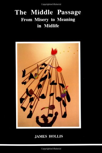 9780919123601: The Middle Passage: From Misery to Meaning in Mid-Life (Studies in Jungian Psychology By Jungian Analysts)