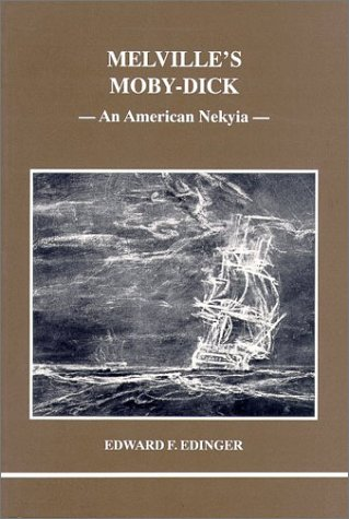 Melville's Moby Dick - An American Nekyia: Edward F. Edinger