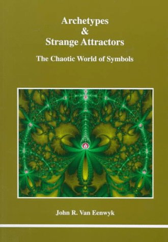 9780919123762: Archetypes & Strange Attractors: The Chaotic World of Symbols
