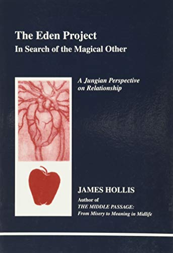 9780919123809: Eden Project: In Search of the Magical Other - Jungian Perspective on Relationship (Studies in Jungian Psychology By Jungian Analysis, 79)