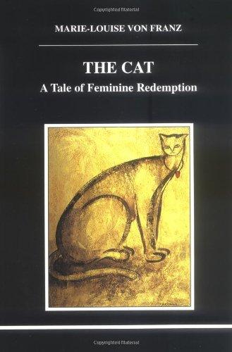 The Cat: A Tale of Feminine Redemption (Studies in Jungian Psychology, 83): Franz, Marie-Louise Von