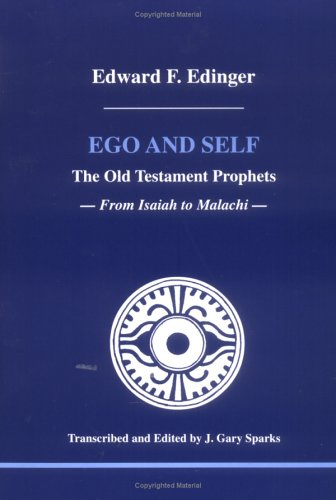 9780919123915: Ego and Self: The Old Testament Prophets From Isaiah to Malachi