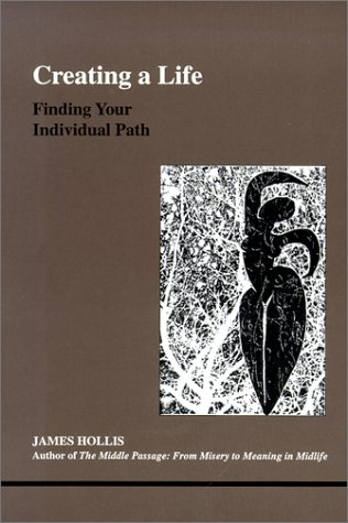 9780919123939: Creating a Life: Finding Your Individual Path (Studies in Jungian Psychology by Jungian Analysts)