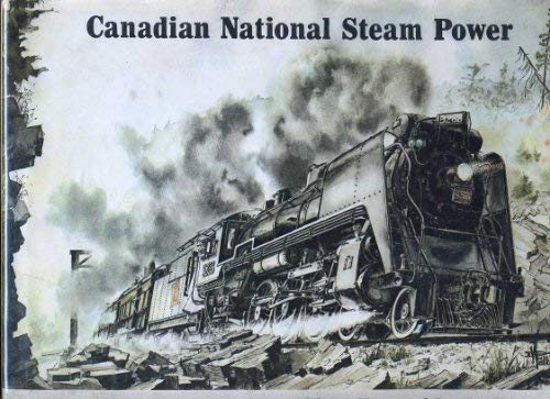 Canadian National Steam Power: Clegg, Anthony: Corley,
