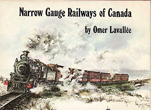 Narrow gauge railways of Canada,: Lavallee, Omer
