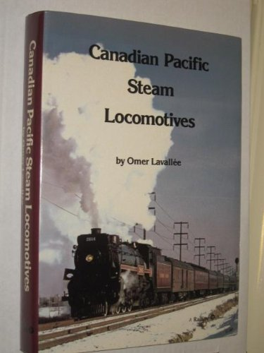 Canadian Pacific Steam Locomotives: Lavallee, Omer