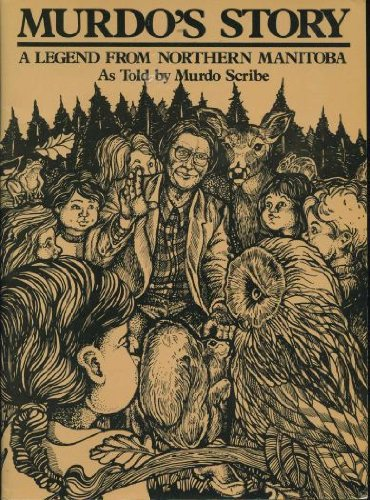 Murdo's Story: A Legend from Northern Manitoba: Scribe, Murdo