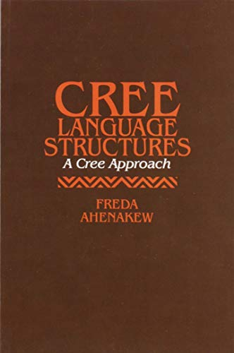 Cree Language Structures: A Cree Approach