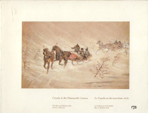 Canada in the nineteenth century: The Bert and Barbara Stitt family collection = Le Canada au ...