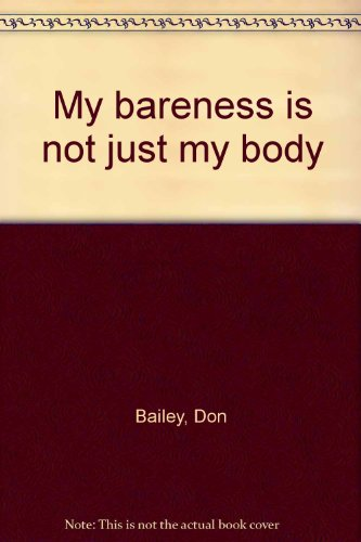 My bareness is not just my body: Bailey, Don