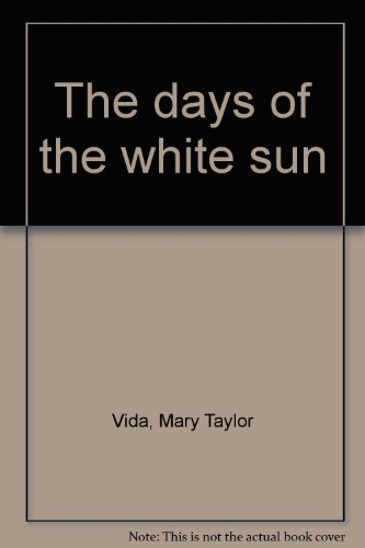 The Days of the White Sun: Vida, Mary Taylor