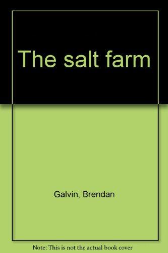 The Salt Farm: Galvin, Brendan