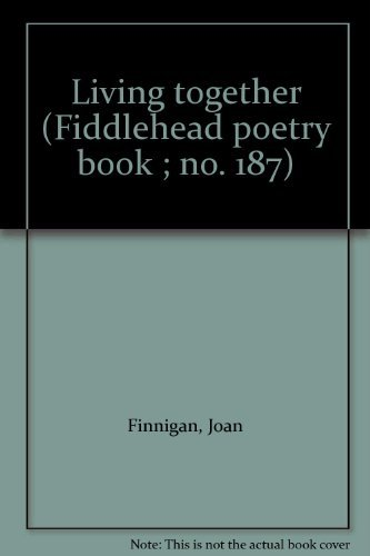 Living together (Fiddlehead poetry book ; no. 187) (0919197868) by Joan Finnigan