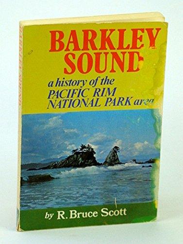 Barkley Sound: A History of the Pacific: Scott, R Bruce