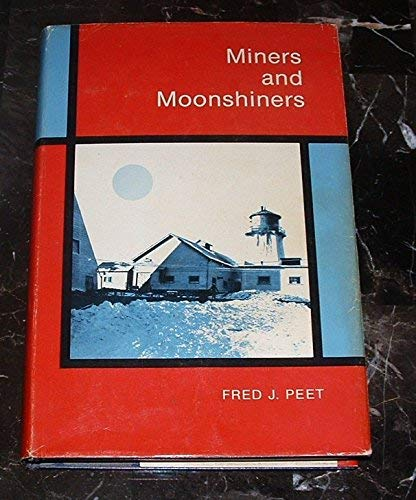 Miners and Moonshiners: Fred J. Peet