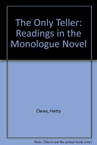 The Only Teller: Readings in the Monologue Novel: Hetty Clews