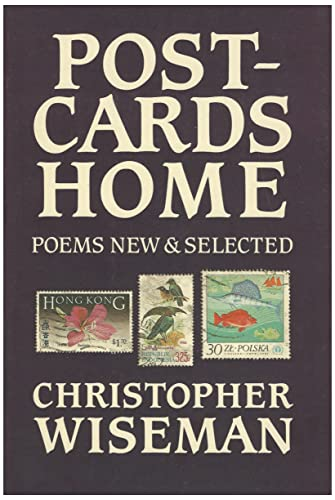 Postcards Home: Poems New and Selected: Wiseman, Christopher