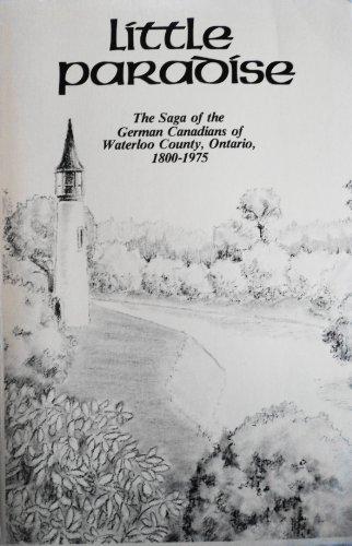 Little Paradise: The Saga of the German: Leibbrandt, Dr. Gottlieb