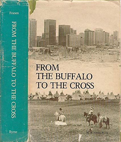 From the Buffalo to the Cross: A History of the Roman Catholic Diocese of Calgary