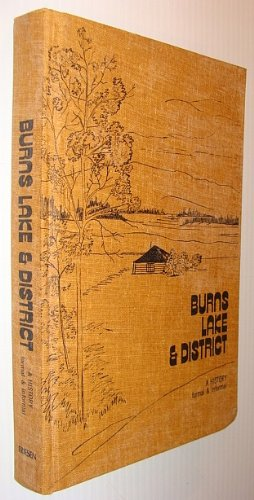 9780919212473: Burns Lake & District: A History Formal & Informal