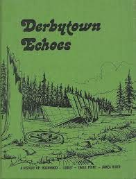 Derbytown Echoes: A History Of, Rockwood, Lobley, Eagle Point, James River