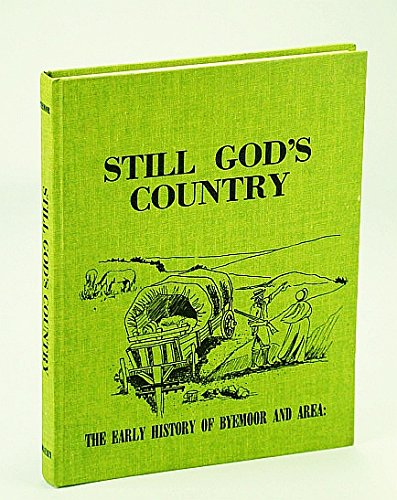 9780919212657: Still God's country: The early history of Byemoor and area