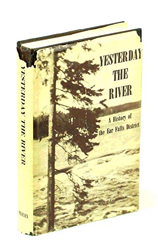 9780919212794: Yesterday, the river: A history of the Ear Falls district