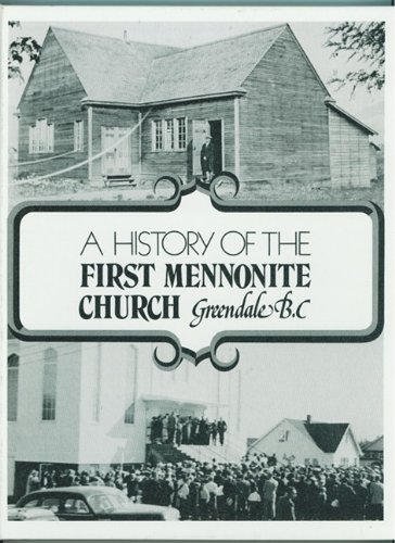 A History of the First Mennonite Church, Greendale, B.C.: Peters, Gerhard I.