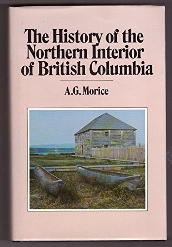 9780919213975: The History of the Northern Interior of British Columbia