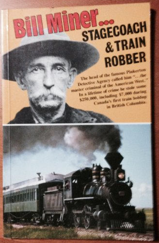 BILL MINER. STAGECOACH & TRAIN ROBBER