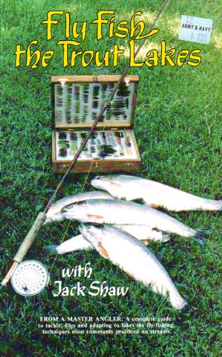 Fly Fishing: The Trout Lakes: Jack Shaw