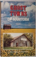 9780919214705: Ghost towns of Manitoba