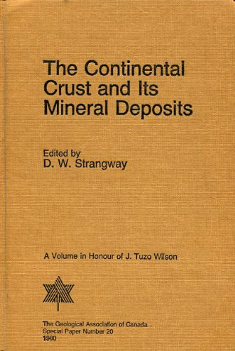 The Continental Crust and Its Mineral Deposits.: Strangway, D. W.