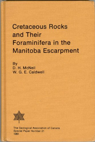 Cretaceous Rocks And Their Foraminifera In The: McNeil, David H.,