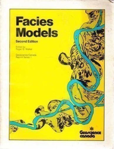 Facies models (Geoscience Canada reprint series): Walker, Roger G.
