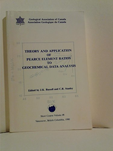9780919216419: Theory and Application of Pearce Element Ratios to Geochemical Data Analysis