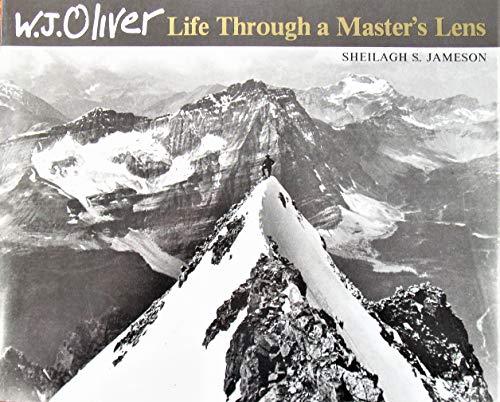 9780919224391: W.J. Oliver: Life through a master's lens