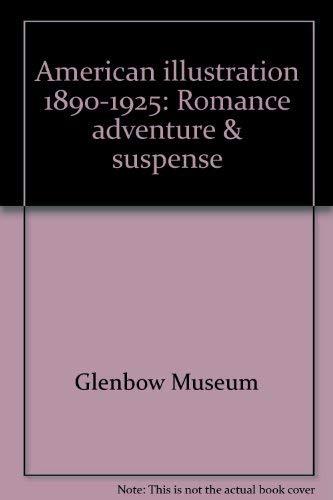 9780919224476: American illustration, 1890-1925: Romance, adventure & suspense
