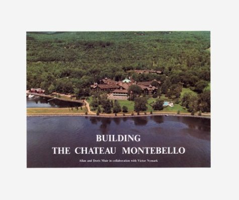Building the Chateau Montebello: Allan Muir; Doris