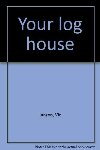 9780919231023: Your log house