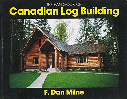 9780919231085: The Handbook of Canadian Log Building