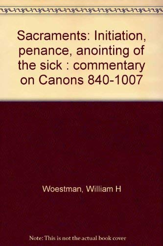 9780919261396: Sacraments: Initiation, penance, anointing of the sick : commentary on Canons 840-1007