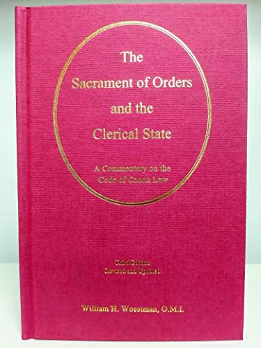 9780919261501: The sacrament of orders and the clerical state: A commentary on the code of canon law