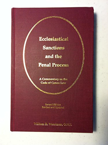 9780919261532: Ecclesiastical Sanctions and the Penal Process: A Commentary on the Code of Canon Law