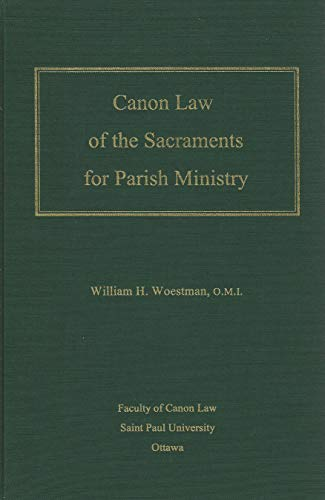 Canon Law of the Sacraments for Parish: Woestman, William H.