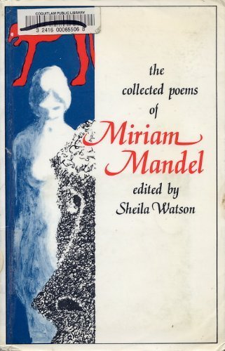 9780919285231: The collected poems of Miriam Mandel